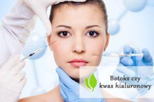 Botoks czy kwas hialuronowy?