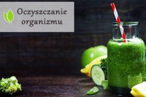Oczyszczanie organizmu – 3 najlepsze sposoby na detoks