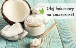 Olej kokosowy na zmarszczki