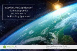 Największym zagrożeniem dla naszej planety - Spirulina