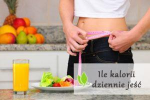 Ile kalorii dziennie jeść, aby schudnąć?
