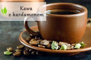 Kawa z kardamonem - połączenie idealne