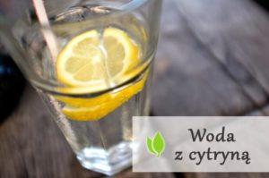 Woda z cytryna korzysci i skutki uboczne