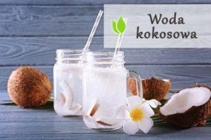 Woda kokosowa - czym jest i jakie właściwości posiada?