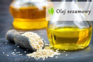 Olej sezamowy - działanie i zastosowanie