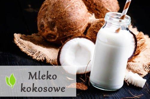 Mleko kokosowe - jakie właściwości wykazuje?