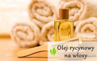 Olej rycynowy na włosy - wszystko co warto wiedzieć