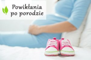 Powikłania po porodzie naturalnym