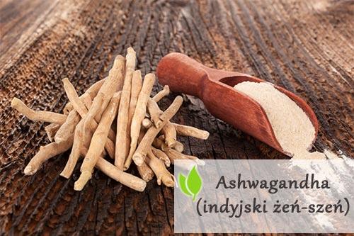 Ashwagandha (indyjski żeń-szeń) - właściwości lecznicze