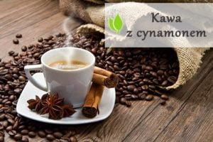 Kawa z cynamonem - dlaczego warto ją pić?