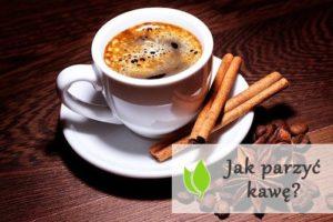 Jak parzyć kawę?