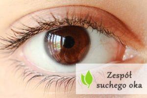 Zespół suchego oka - objawy i leczenie