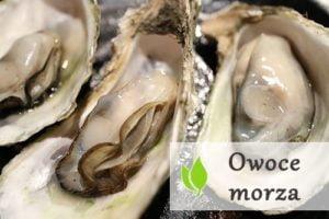 Owoce morza - dlaczego warto je jeść?