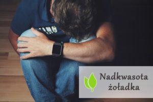 Nadkwasota - przyczyny, objawy, leczenie
