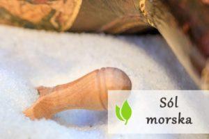 Sól morska - zalety i zastosowanie