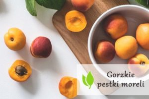 Gorzkie pestki moreli - czy są zdrowe?