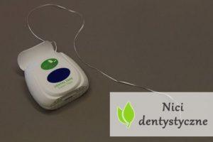 Nici dentystyczne - rodzaje i użytkowanie