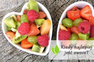 Kiedy najlepiej jeść owoce?