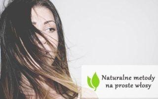 Naturalne metody na proste włosy