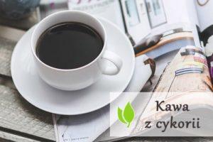 Kawa z cykorii - dlaczego warto ją pić?