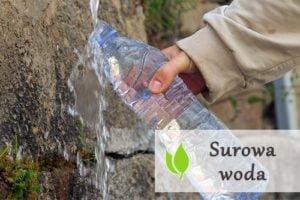 Surowa woda - co warto o niej wiedzieć?
