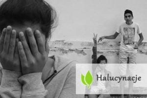 Halucynacje - przyczyny, leczenie i rodzaje