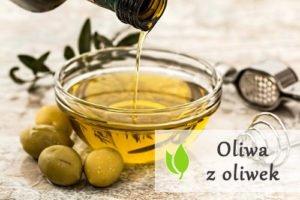 Oliwa z oliwek - właściwości zdrowotne