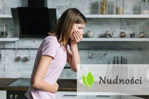 Nudności - przyczyny, objawy, leczenie